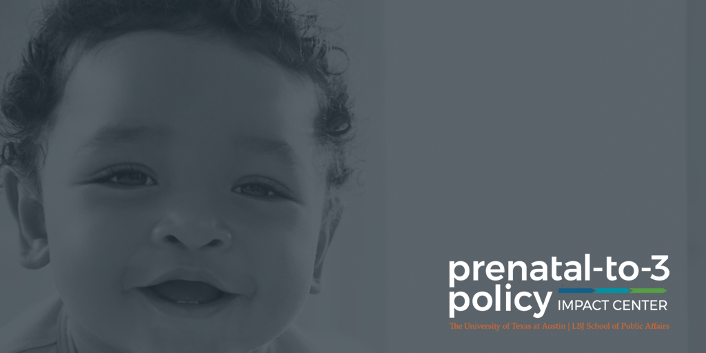 Prenatal-to-3 Policy Impact Center at The University of Texas at Austin